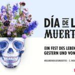 Ein Fest des Lebens. Dia de los muertos.